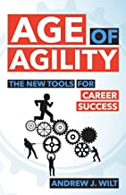 Age of Agility: The New Tools for Career Success