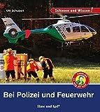 Bei Polizei und Feuerwehr: Schauen und Wissen! - Ulli Schubert