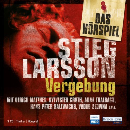 Vergebung. Das Hörspiel     Millennium 3              By:                                                                                                                                 Stieg Larsson                               Narrated by:                                                                                                                                 Anna Thalbach,                                                                                        Ulrich Matthes,                                                                                        Sylvester Groth                      Length: 2 hrs and 36 mins     Not rated yet     Overall 0.0