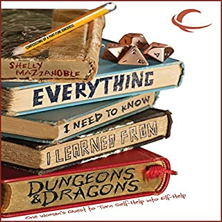 Everything I Need to Know I Learned from Dungeons & Dragons     One Woman's Quest to Trade Self-Help for Elf-Help              Written by:                                                                                                                                 Shelly Mazzanoble                               Narrated by:                                                                                                                                 Kathleen McInerney                      Length: 7 hrs and 37 mins     Not rated yet     Overall 0.0