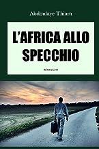 L' AFRICA ALLO SPECCHIO: Un romanzo sullo shock culturale (Italian Edition)