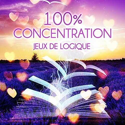 100% Concentration – La Musique Classique de Réflexion et Pensée Positive, La compétence, Musique Piano, Fiche de Lecture, Jeux de Logique