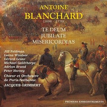 Antoine Blanchard : Te deum - jubilate - misericordias (Chœur et orchestre de Paris Sorbonne)