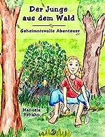 Der Junge aus dem Wald: Geheimnissvolle Abenteuer