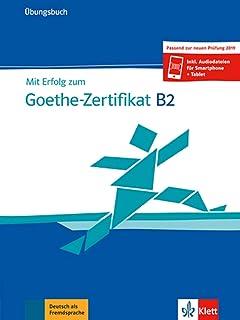 Mit Erfolg zum Goethe-Zertifikat: Ubungsbuch B2 passend zur neuen Prufung 20 (German Edition)