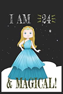 I AM 24 and Magical !! Princess Notebook: A NoteBook For Princess Lovers, Birthday & Christmas Present For Princess Lovers...