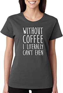 I Love Coffee But First Coffee Ladies T-Shirt All I Need is Coffee Shirts