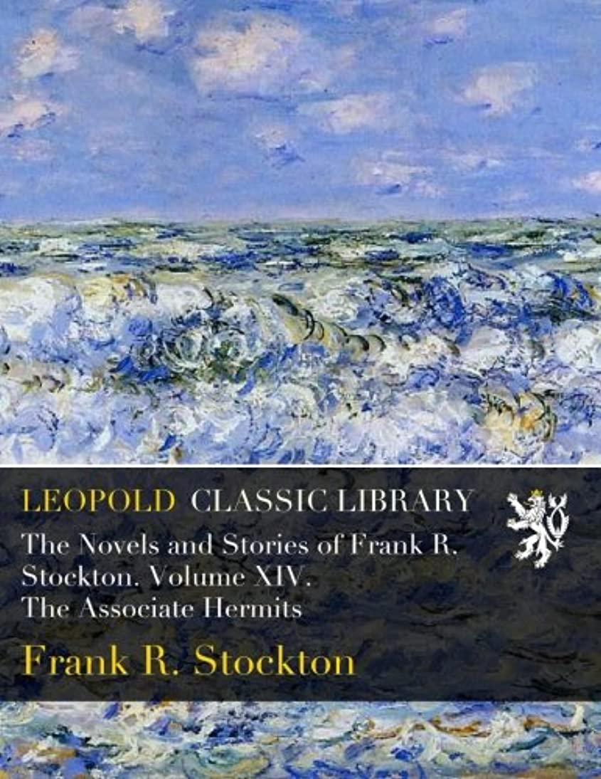 手綱チェリー政府The Novels and Stories of Frank R. Stockton. Volume XIV. The Associate Hermits