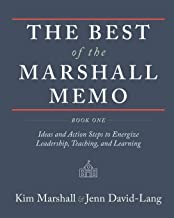 The Best of the Marshall Memo: Book One: Ideas and Action Steps to Energize Leadership, Teaching and Learning