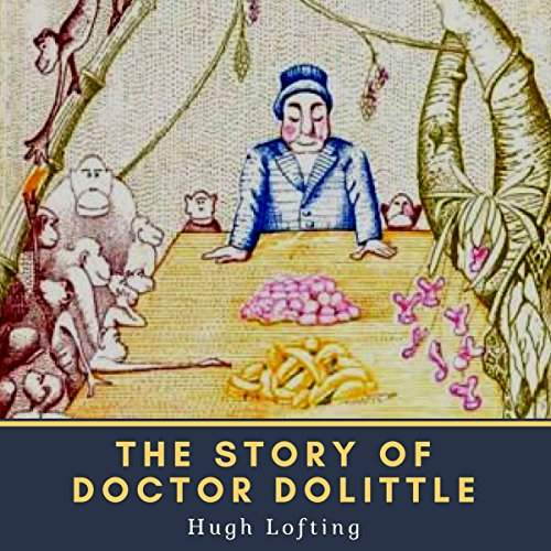 Hugh Lofting: The Story of Doctor Dolittle audiobook cover art