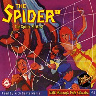 Spider #1 October 1933 (The Spider)                   By:                                                                                                                                 R.T.M. Scott,                                                                                        RadioArchives.com                               Narrated by:                                                                                                                                 Nick Santa Maria                      Length: 5 hrs and 49 mins     9 ratings     Overall 3.7