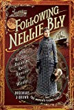 Image of Following Nellie Bly: Her Record-Breaking Race Around the World (Trailblazing Women)
