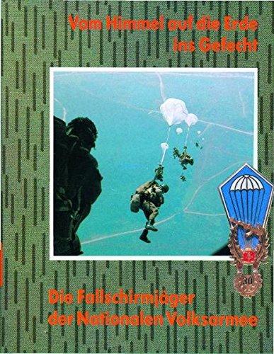 Vom Himmel auf die Erde ins Gefecht. Die Fallschirmjäger der NVA