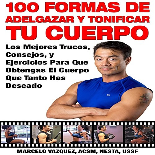 100 Formas De Adelgazar y Tonificar Tu Cuerpo [100 Ways to Lose Weight and Tone Your Body] cover art