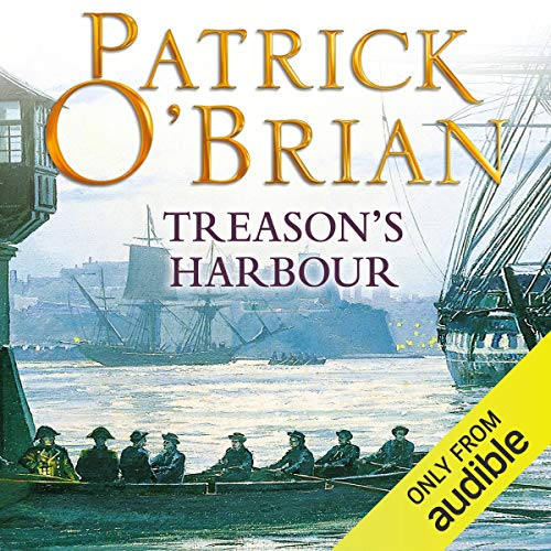 Treason's Harbour     Aubrey-Maturin Series, Book 9              By:                                                                                                                                 Patrick O'Brian                               Narrated by:                                                                                                                                 Ric Jerrom                      Length: 12 hrs and 33 mins     268 ratings     Overall 4.7