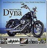 Harley-Davidson Dyna: Von der FX Super Glide zur Street Bob - Carsten Heil