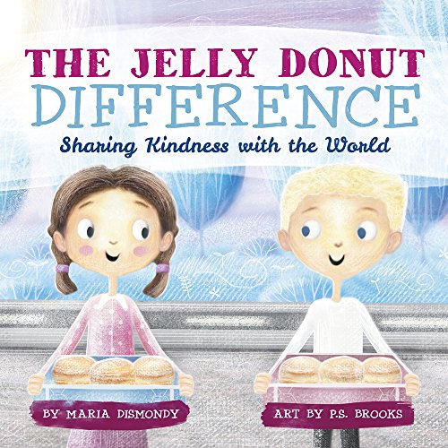Compare Textbook Prices for The Jelly Donut Difference: Sharing Kindness with the World  ISBN 9781733035972 by Dismondy, Maria