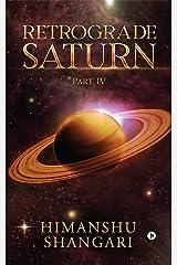 Retrograde Saturn - Part IV Kindle Edition