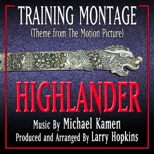 Training Montage (From the Original Motion Picture Score, Highlander) (Single)