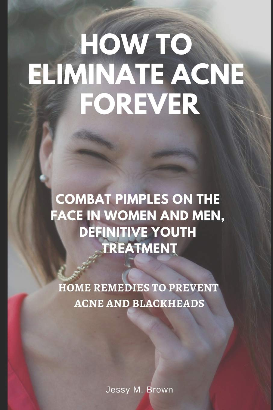 HOW ELIMINATE ACNE FOREVER DEFINITIVE