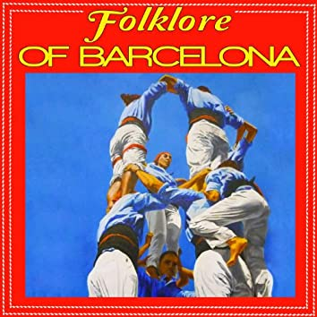 Folklore Of Barcelona. Sardanas, Castellers And Popular Songs Of Catalalunya