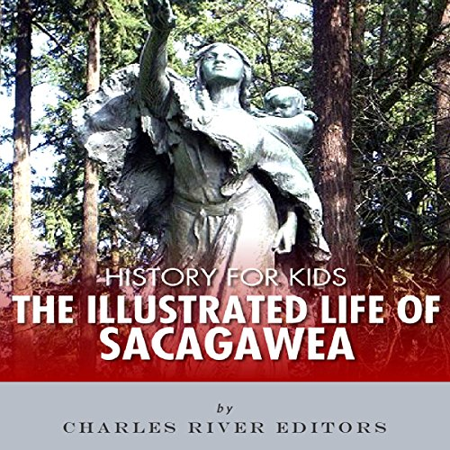 History for Kids: The Life of Sacagawea audiobook cover art