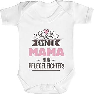 ShirtStreet Geschenk zur Geburt Strampler Bio Baumwoll Baby Body kurzarm Jungen Mädchen Ganz die Mama nur pflegeleichter