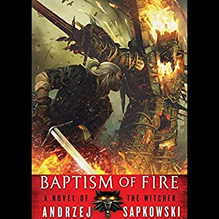Baptism of Fire     The Witcher, Book 3              Written by:                                                                                                                                 Andrzej Sapkowski                               Narrated by:                                                                                                                                 Peter Kenny                      Length: 11 hrs and 59 mins     88 ratings     Overall 4.8