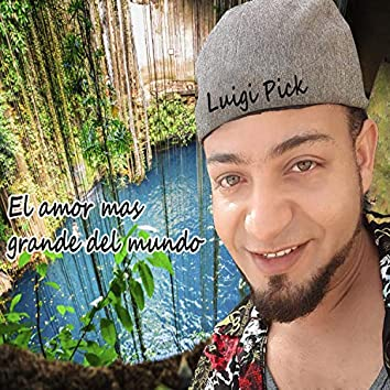 El Amor Mas Grande Del Mundo (feat. Coreen Corniel)
