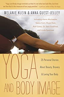 Yoga and Body Image: 25 Personal Stories About Beauty, Bravery & Loving Your Body