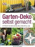 Garten-Deko selbst gemacht: DIY-Projekte aus Weide, Beton, Holz, Stahl, Metall, Glas von Marinanne...