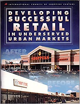 Developing Successful Retail in Underserved Urban Markets 1582680396 Book Cover