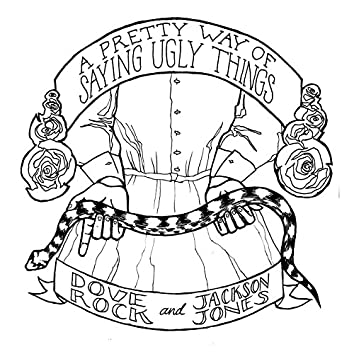 A Pretty Way of Saying Ugly Things