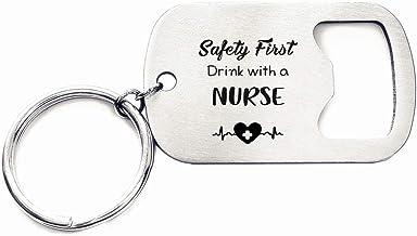 Safety First Drink with a Nurse Bottle Opener Nurse Keychain Gift RN Nurse Gifts Nurse Gifts for Men Women Graduation Gift...