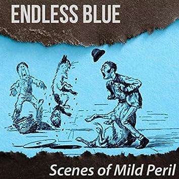 Scenes of Mild Peril