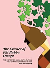 The Essence of Phi Kappa Omega: The History of Alpha Kappa Alpha's First Chapter Chartered in the New Millennium