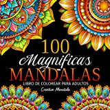 100 Magnificas Mandalas: Libro de colorear para adultos con 100 hermosos mandalas para colorear para relajarse. Dibujos antiestrés para colorear