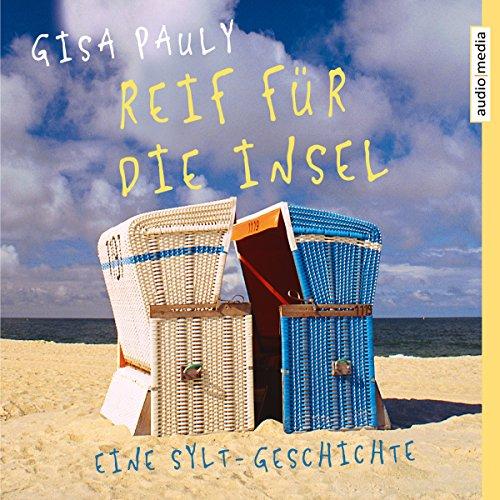 Reif für die Insel     Eine Sylt-Geschichte              Autor:                                                                                                                                 Gisa Pauly                               Sprecher:                                                                                                                                 Marina Köhler,                                                                                        Christoph Jablonka                      Spieldauer: 4 Std. und 11 Min.     86 Bewertungen     Gesamt 3,5
