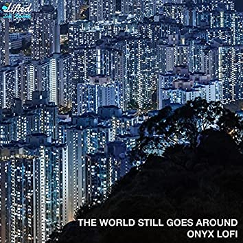 the world still goes around