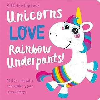 Unicorns LOVE Rainbow Underpants! (Lift the Flap Storymaker)