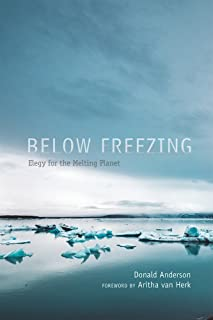 Below Freezing: Elegy for the Melting Planet