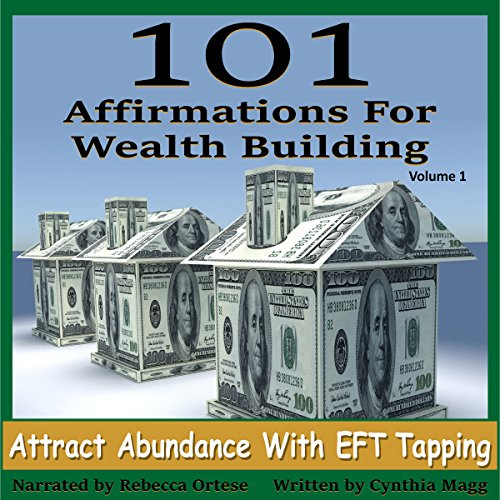 101 Affirmations For Wealth-Building, Volume 1     Attract Abundance With EFT Tapping              By:                                                                                                                                 Cynthia Magg                               Narrated by:                                                                                                                                 Rebecca Ortese                      Length: 1 hr and 41 mins     5 ratings     Overall 5.0