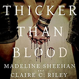 Thicker Than Blood                   By:                                                                                                                                 Claire C. Riley,                                                                                        Madeline Sheehan                               Narrated by:                                                                                                                                 CJ Bloom                      Length: 13 hrs and 32 mins     9 ratings     Overall 4.3