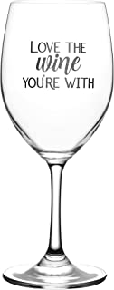 love the wine you're with glass