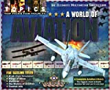 A WORLD OF AVIATION FIVE CD SET (if-16 Flight Simulation/Wings of Silver/Warbirds/The History of Aviation/Combat Jets) by Countertop Software 1998