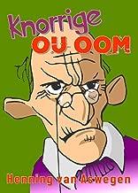 Knorrige Ou Oom (Afrikaans Edition)