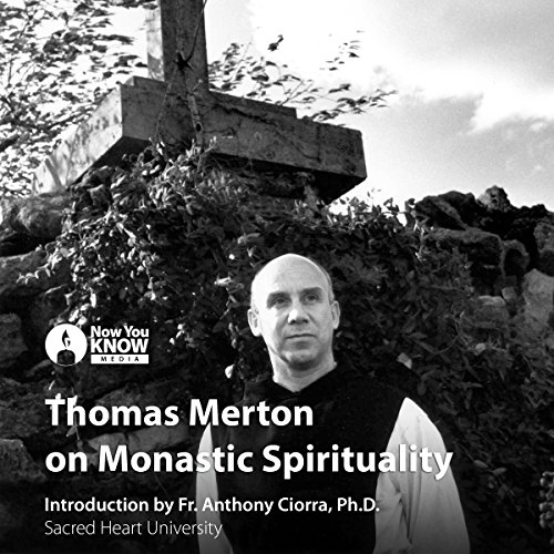 Thomas Merton on Monastic Spirituality audiobook cover art