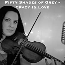 Crazy In Love (from Fifty Shades of Grey) | Violin