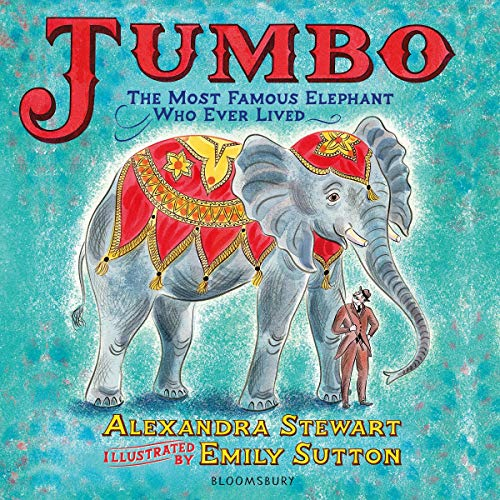 Jumbo: The Most Famous Elephant Who Ever Lived Titelbild