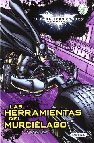EL CABALLERO OSCURO. Las herramientas del murciélago: EL CABALLERO OSCURO: LA LEYENDA RENACE (Caballero Oscuro Leyenda)